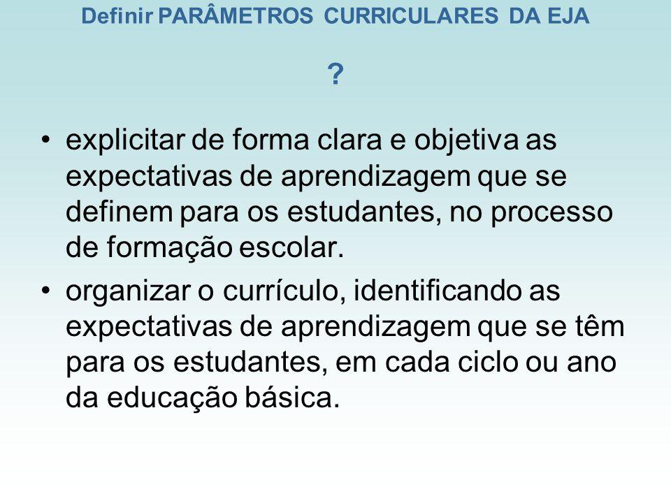 Definir PARÂMETROS CURRICULARES DA EJA