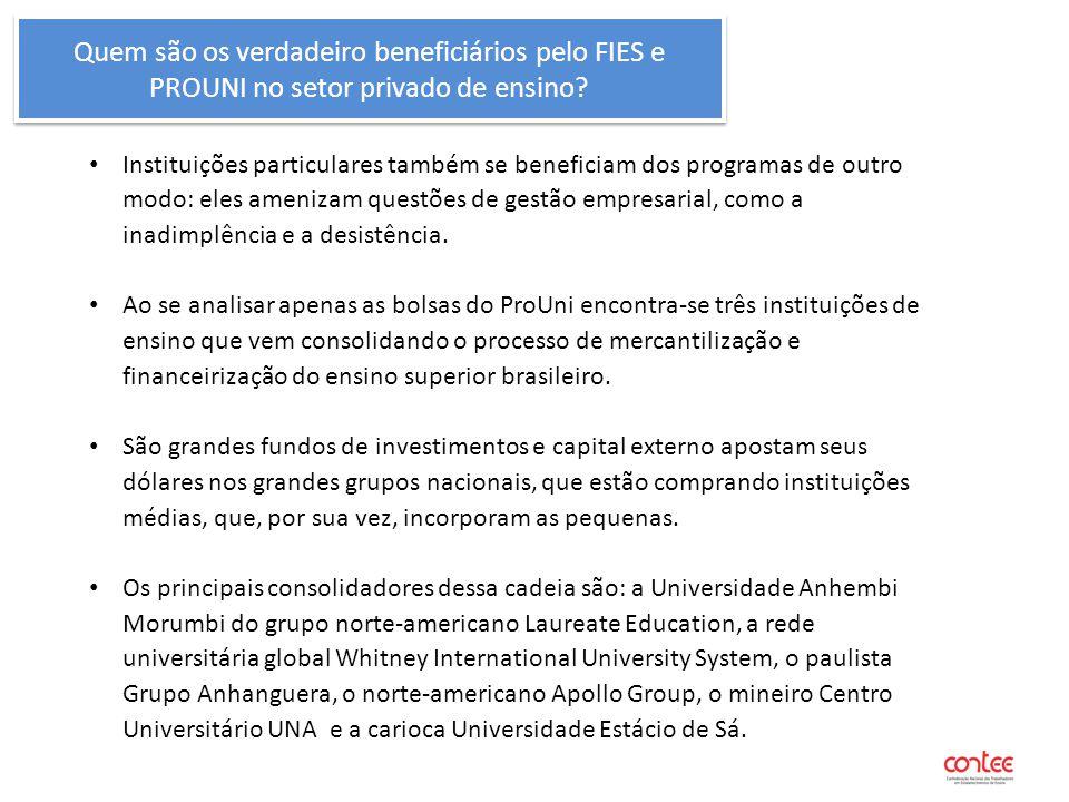 Quem são os verdadeiro beneficiários pelo FIES e PROUNI no setor privado de ensino