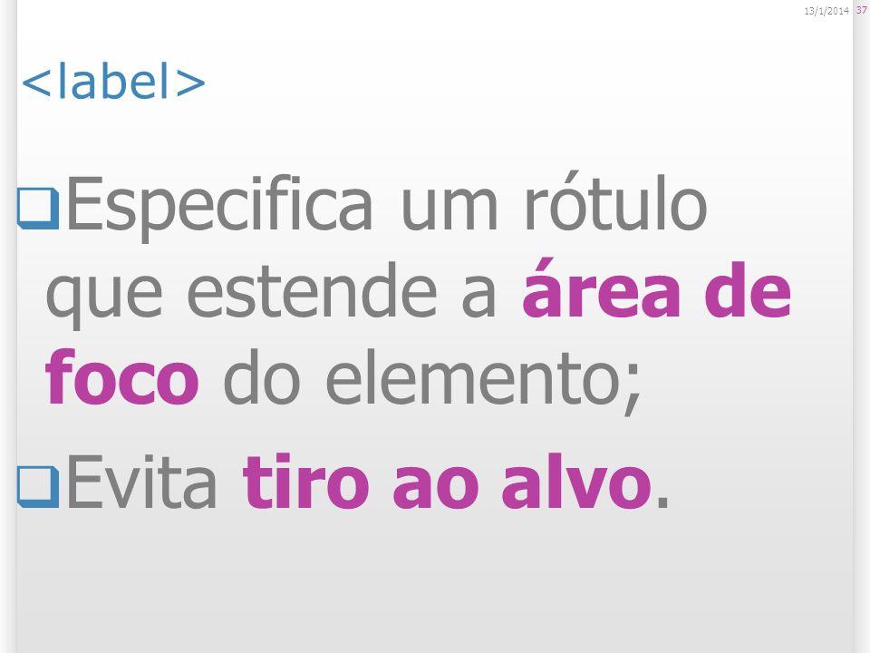 Especifica um rótulo que estende a área de foco do elemento;