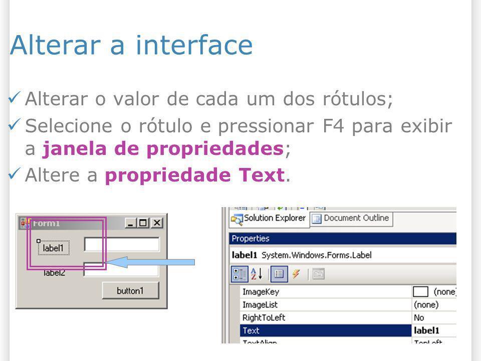 Alterar a interface Alterar o valor de cada um dos rótulos;