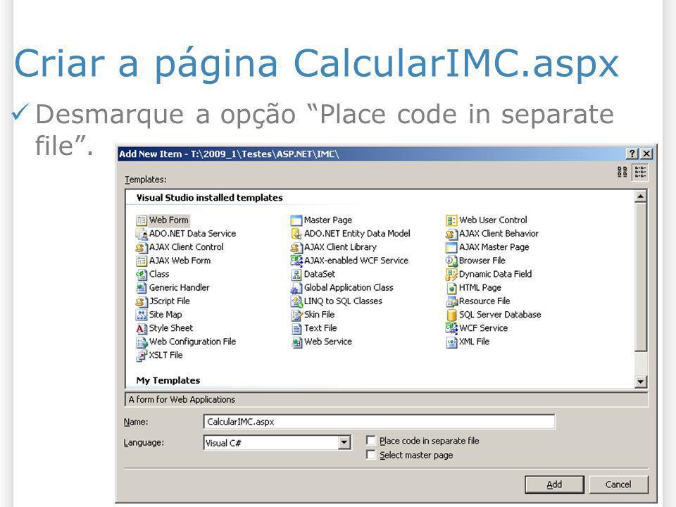 Criar a página CalcularIMC.aspx