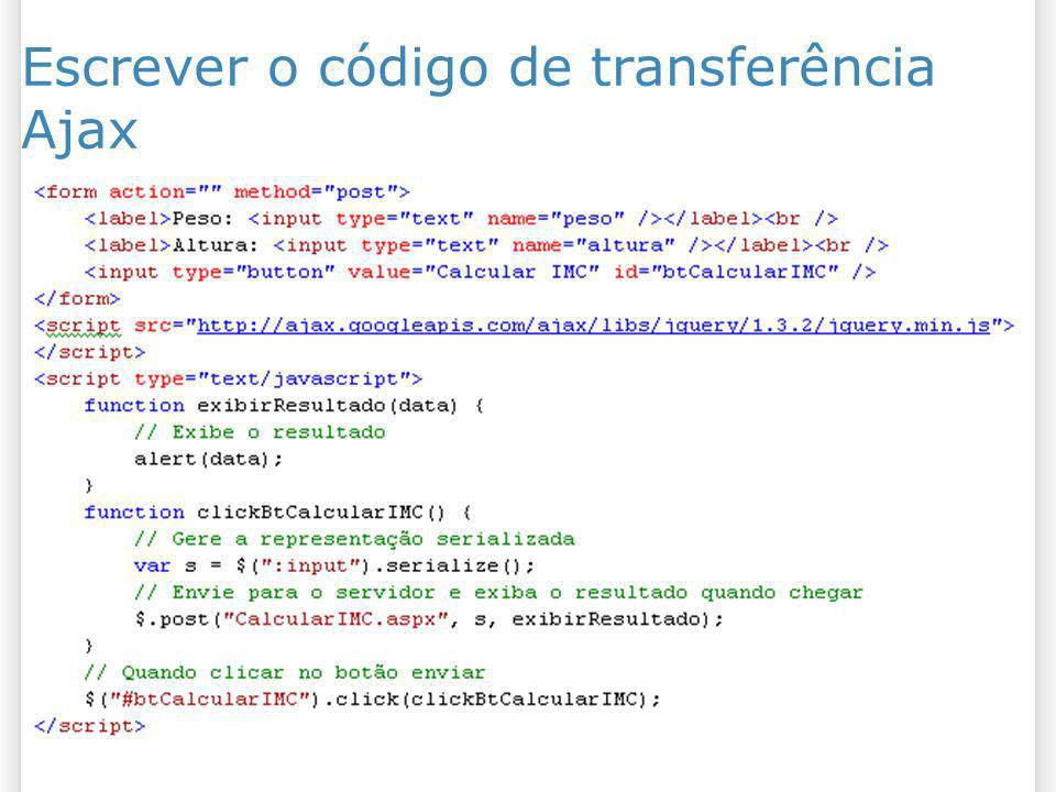 Escrever o código de transferência Ajax