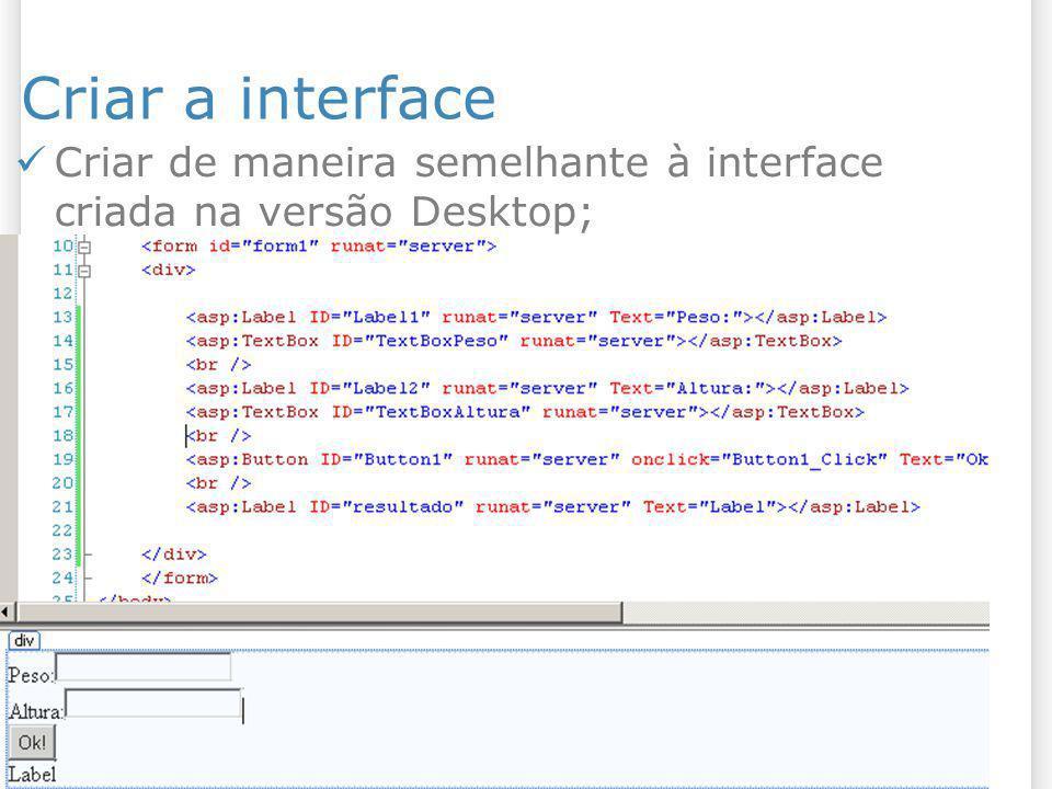 Criar a interface Criar de maneira semelhante à interface criada na versão Desktop;