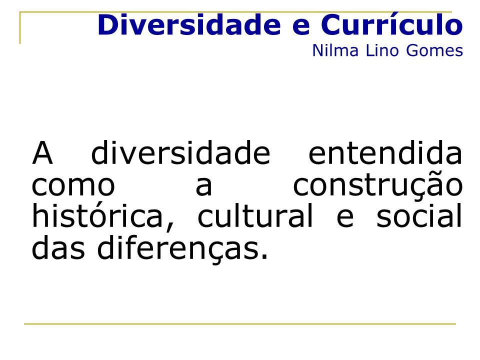 Diversidade e Currículo Nilma Lino Gomes