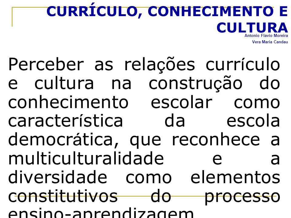 CURRÍCULO, CONHECIMENTO E CULTURA
