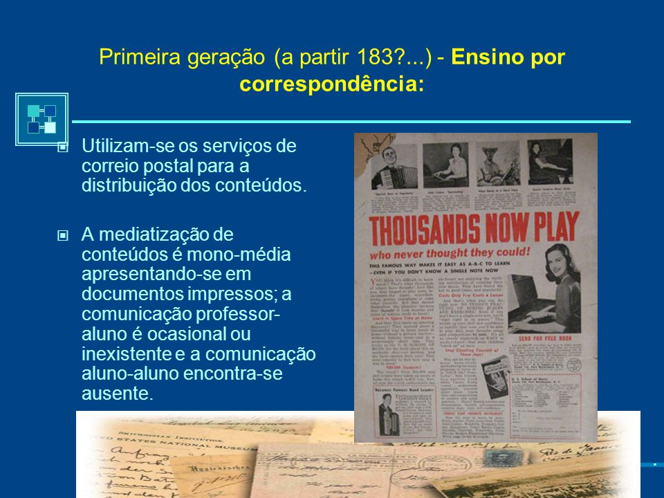 Primeira geração (a partir 183 ...) - Ensino por correspondência: