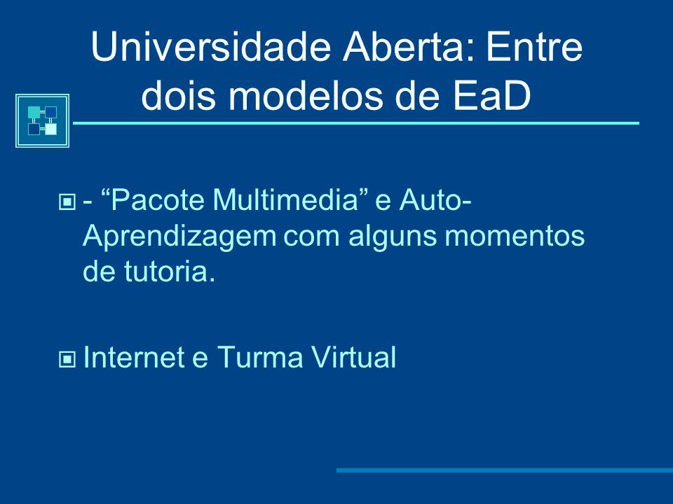 Universidade Aberta: Entre dois modelos de EaD
