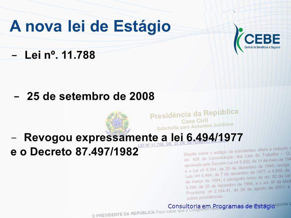A nova lei de Estágio - Lei nº. 11.788 - 25 de setembro de 2008