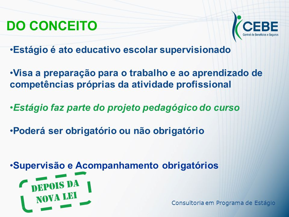 DO CONCEITO Estágio é ato educativo escolar supervisionado