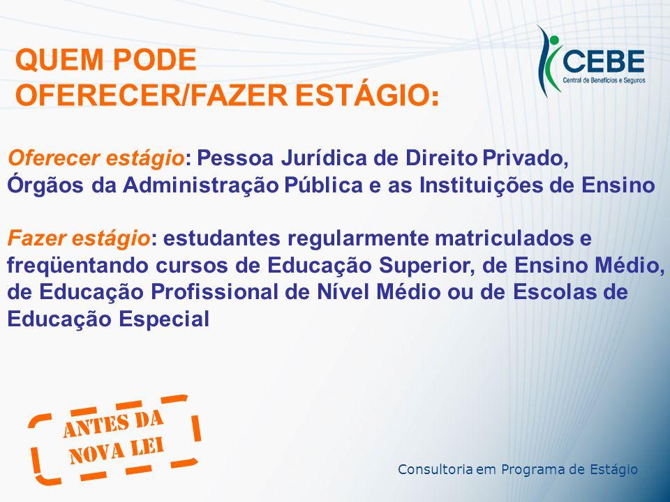 OFERECER/FAZER ESTÁGIO: