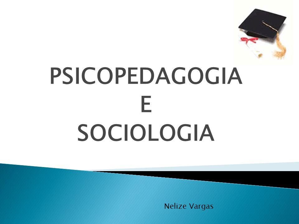 PSICOPEDAGOGIA E SOCIOLOGIA