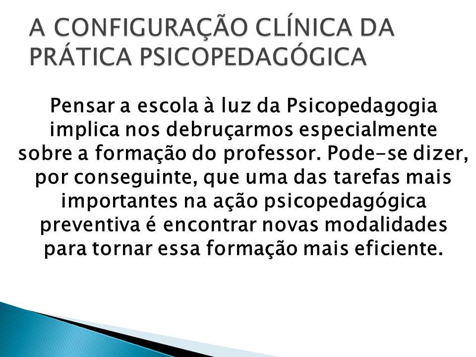 A CONFIGURAÇÃO CLÍNICA DA PRÁTICA PSICOPEDAGÓGICA