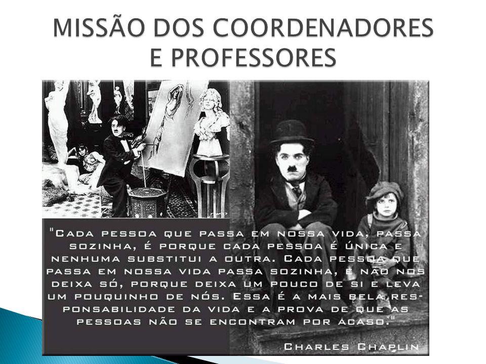 MISSÃO DOS COORDENADORES E PROFESSORES