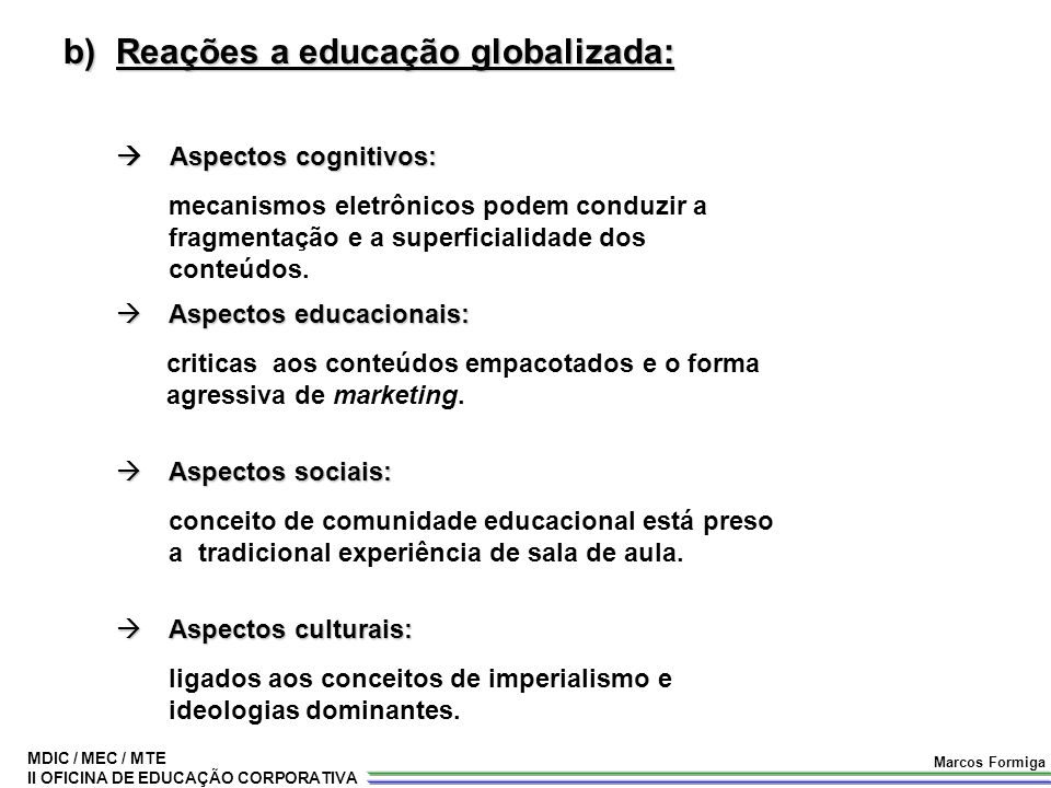 Reações a educação globalizada: