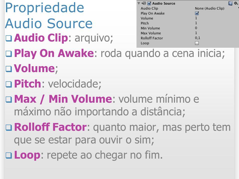 Propriedade Audio Source