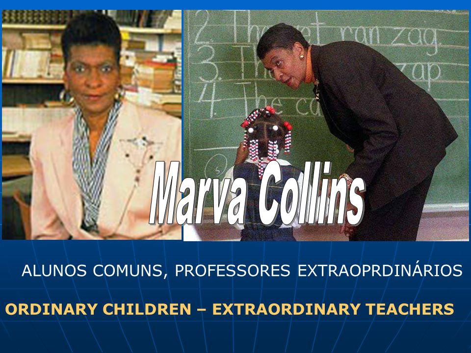 Marva Collins ALUNOS COMUNS, PROFESSORES EXTRAOPRDINÁRIOS