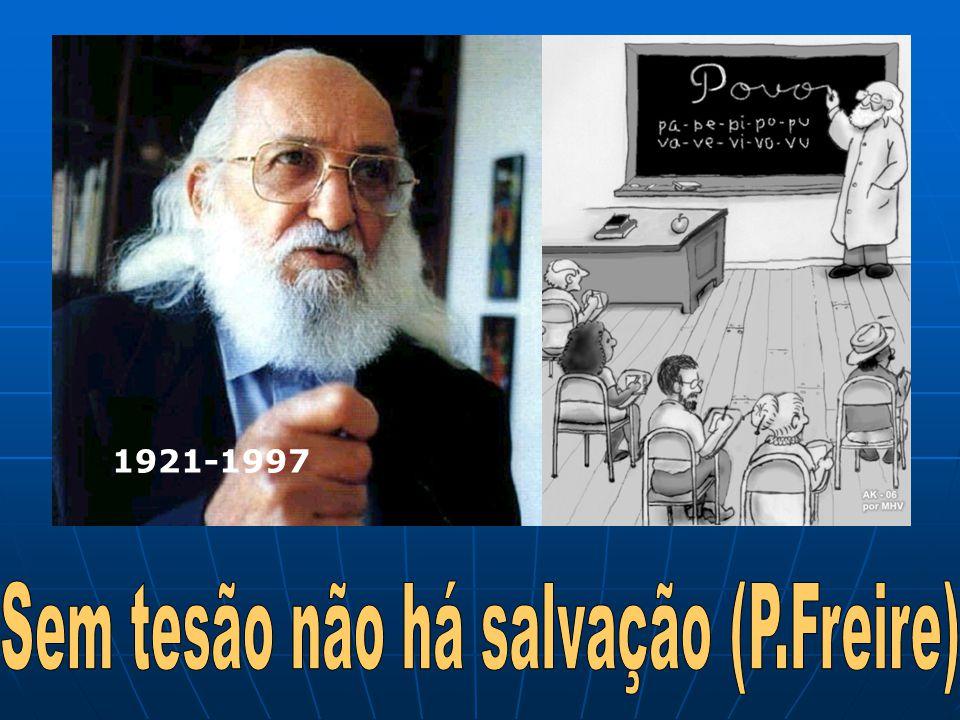 Sem tesão não há salvação (P.Freire)