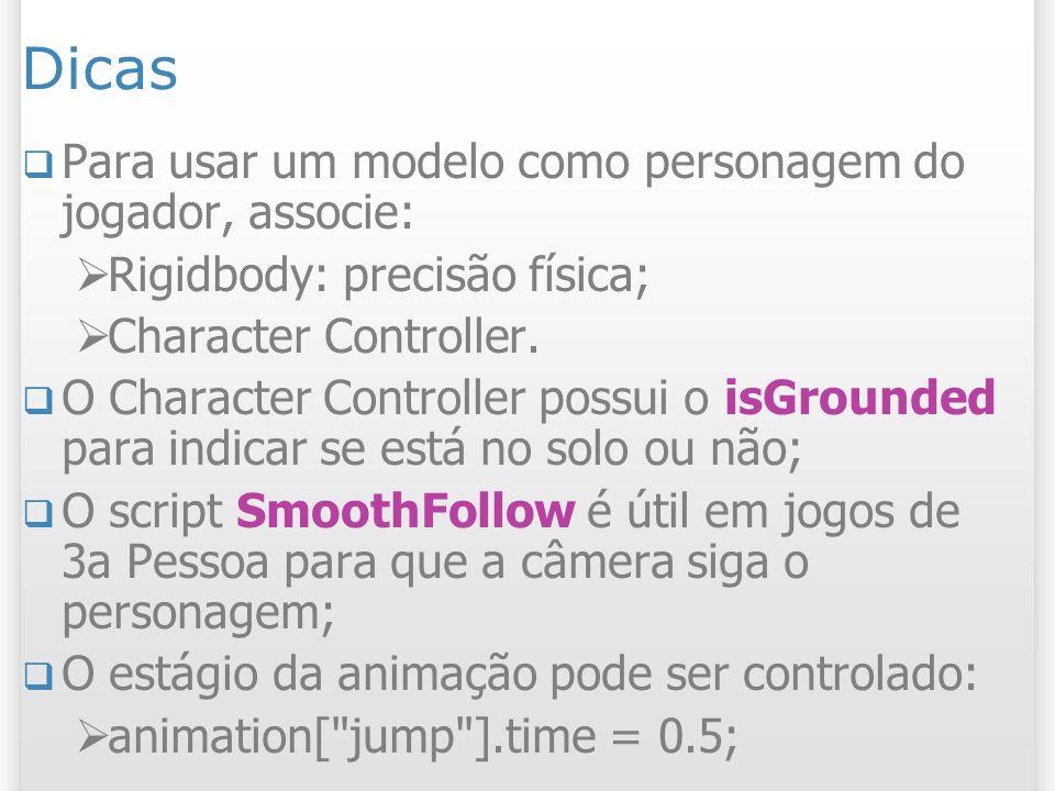 Dicas Para usar um modelo como personagem do jogador, associe: