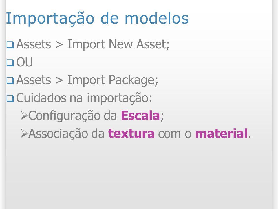 Importação de modelos Assets > Import New Asset; OU