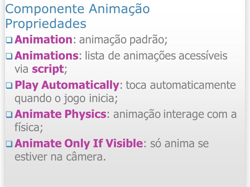 Componente Animação Propriedades