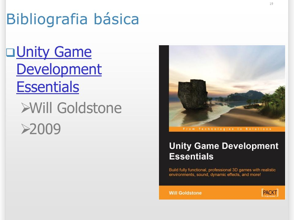 Bibliografia básica Unity Game Development Essentials Will Goldstone 2009