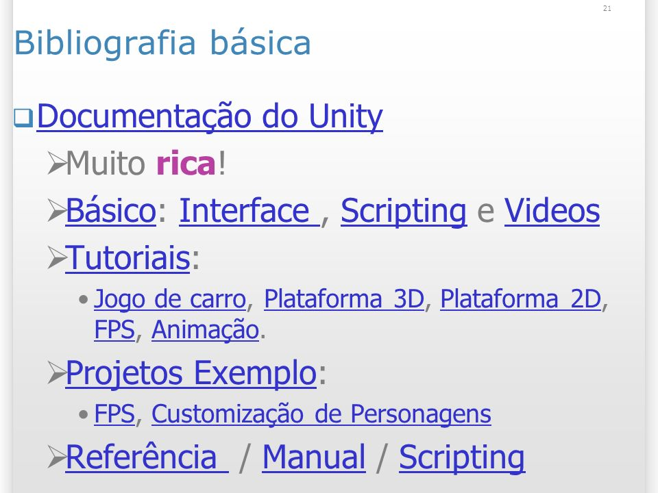 Básico: Interface , Scripting e Videos Tutoriais: