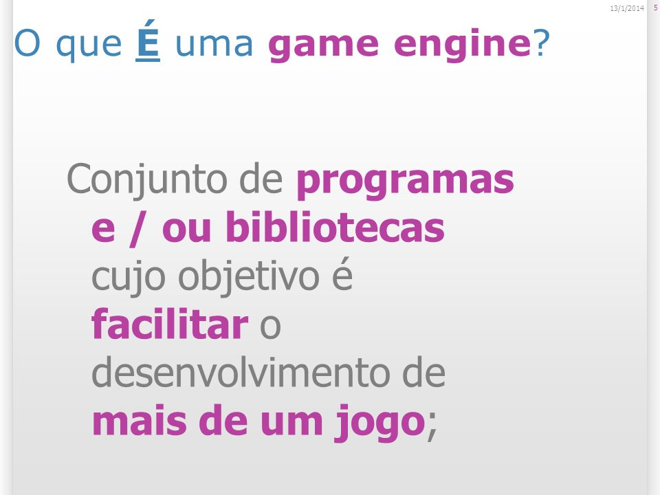 O que É uma game engine. 25/03/2017.
