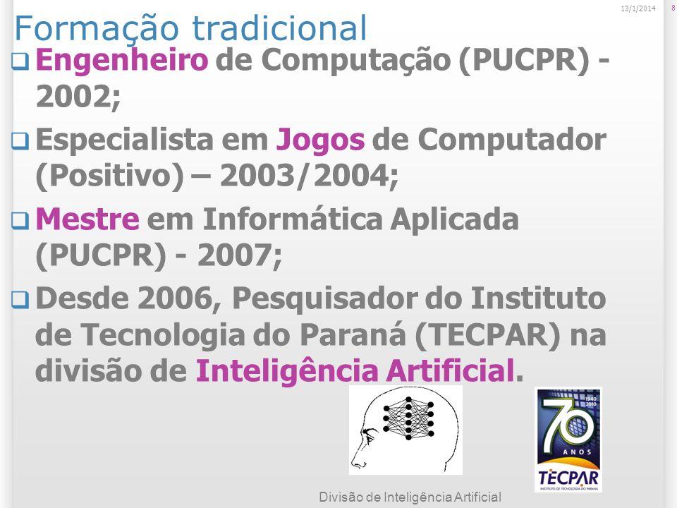 Formação tradicional Engenheiro de Computação (PUCPR) - 2002;
