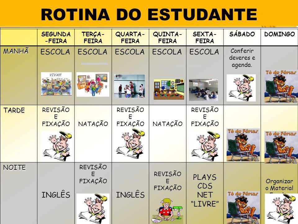 ROTINA DO ESTUDANTE ESCOLA INGLÊS PLAYS CDS NET LIVRE MANHÃ TARDE