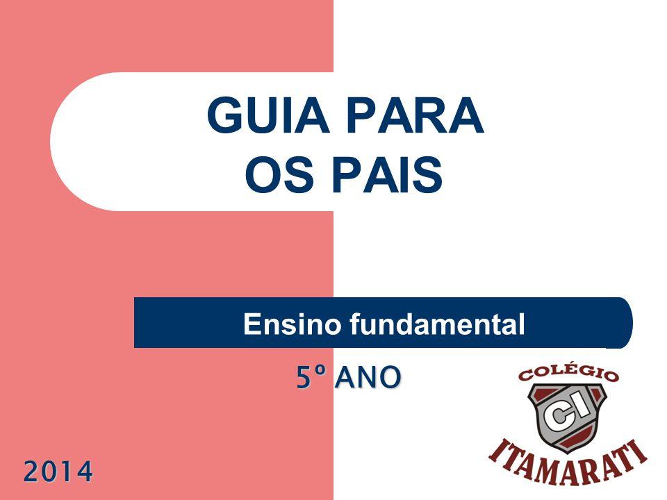 GUIA PARA OS PAIS Ensino fundamental 5º ANO 2014