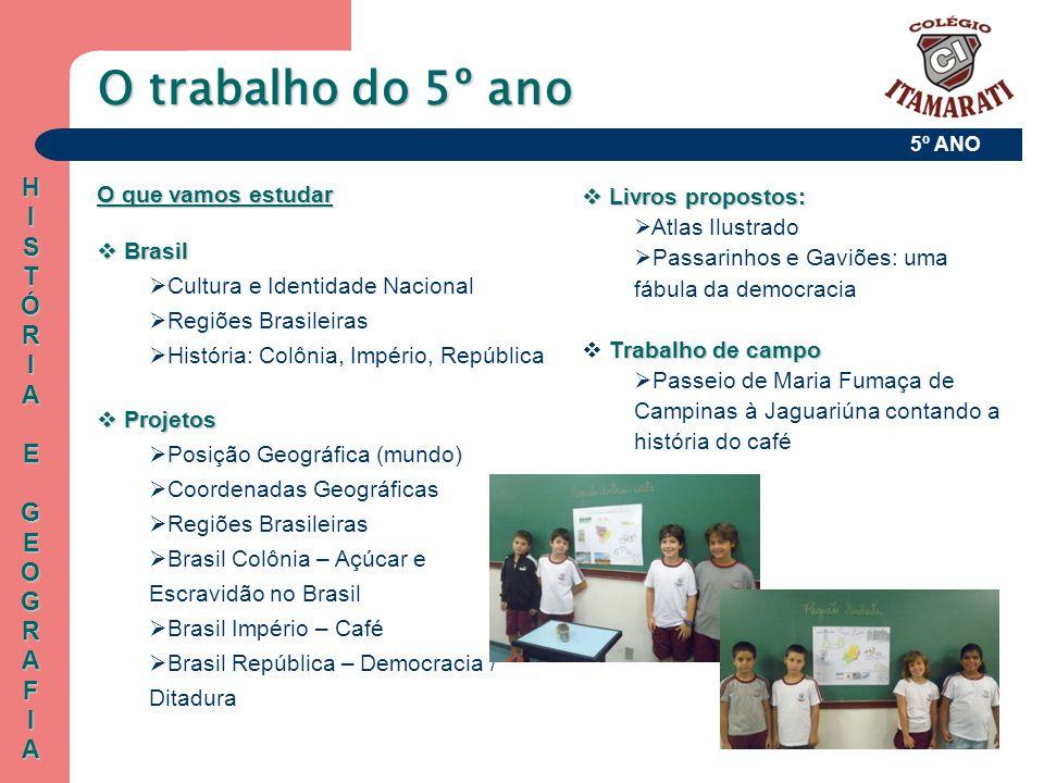 O trabalho do 5º ano H I S T Ó R A E G O F O que vamos estudar Brasil