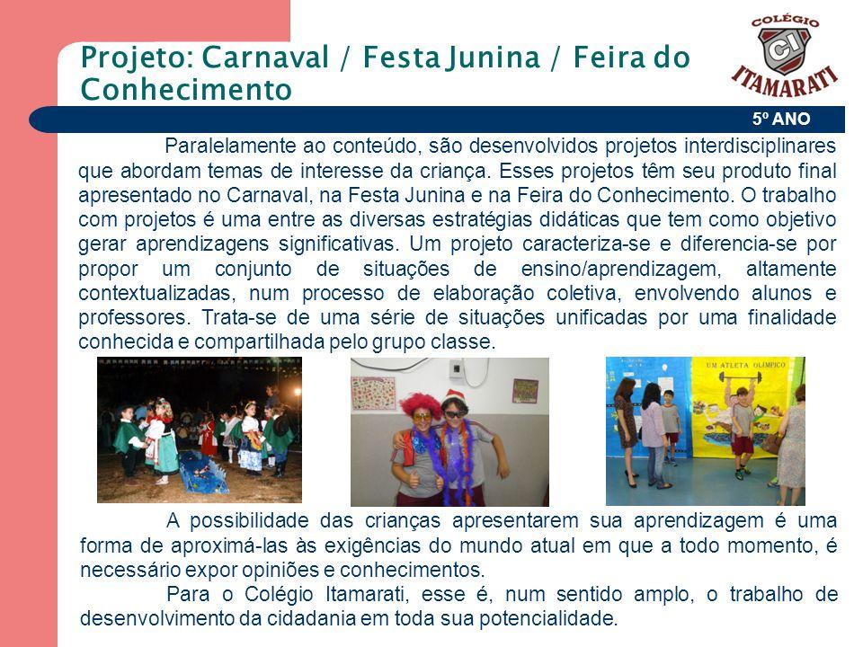 Projeto: Carnaval / Festa Junina / Feira do Conhecimento