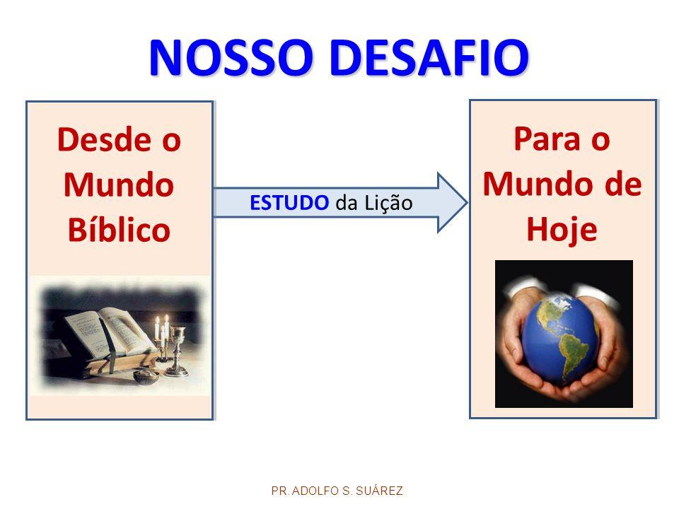 NOSSO DESAFIO Desde o Mundo Bíblico Para o Mundo de Hoje