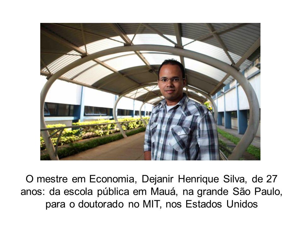 O mestre em Economia, Dejanir Henrique Silva, de 27 anos: da escola pública em Mauá, na grande São Paulo, para o doutorado no MIT, nos Estados Unidos