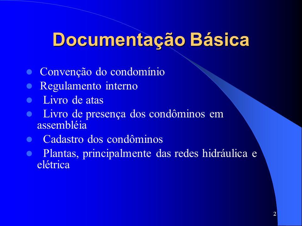 Documentação Básica Convenção do condomínio Regulamento interno