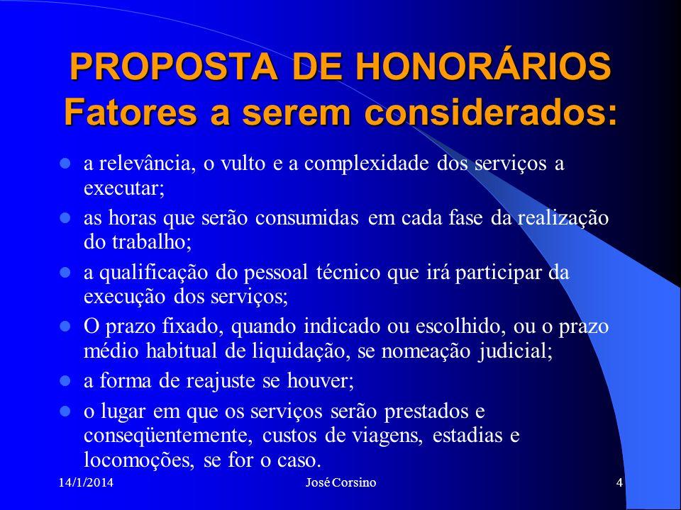 PROPOSTA DE HONORÁRIOS Fatores a serem considerados: