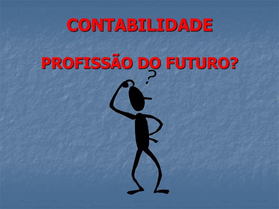 CONTABILIDADE PROFISSÃO DO FUTURO
