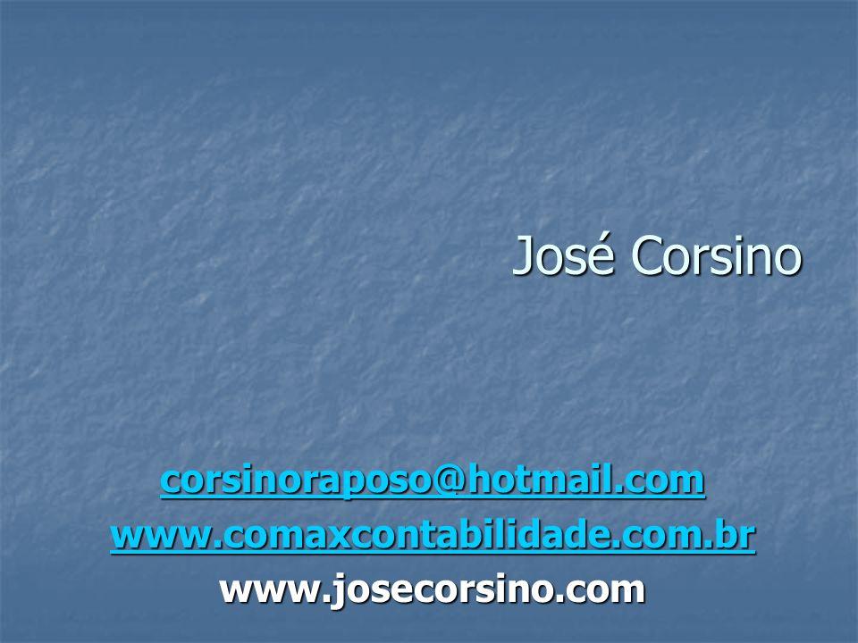 José Corsino corsinoraposo@hotmail.com www.comaxcontabilidade.com.br
