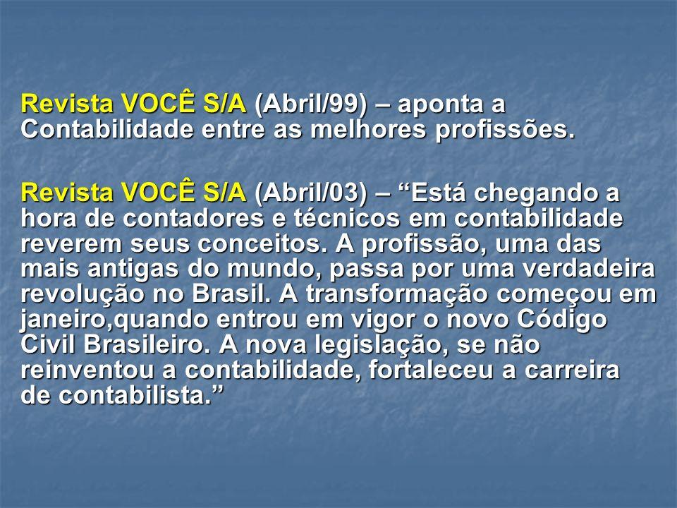 Revista VOCÊ S/A (Abril/99) – aponta a Contabilidade entre as melhores profissões.