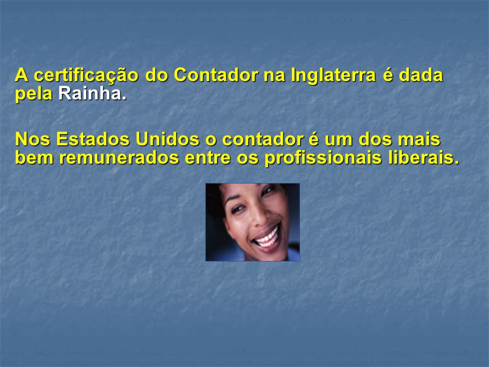 A certificação do Contador na Inglaterra é dada pela Rainha.