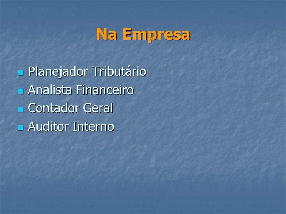 Na Empresa Planejador Tributário Analista Financeiro Contador Geral