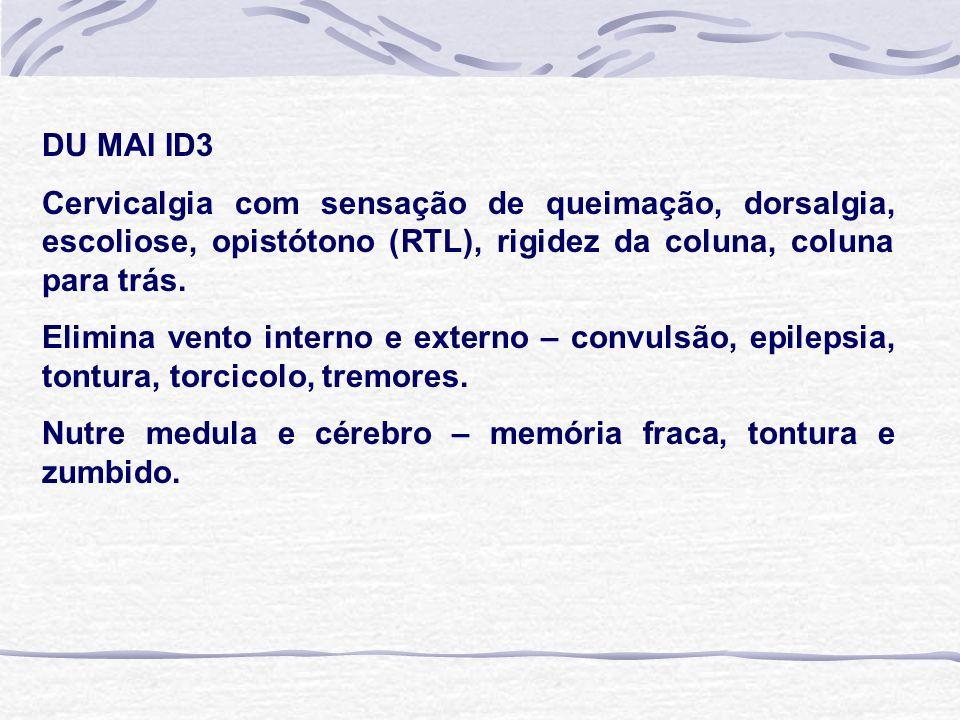 DU MAI ID3 Cervicalgia com sensação de queimação, dorsalgia, escoliose, opistótono (RTL), rigidez da coluna, coluna para trás.