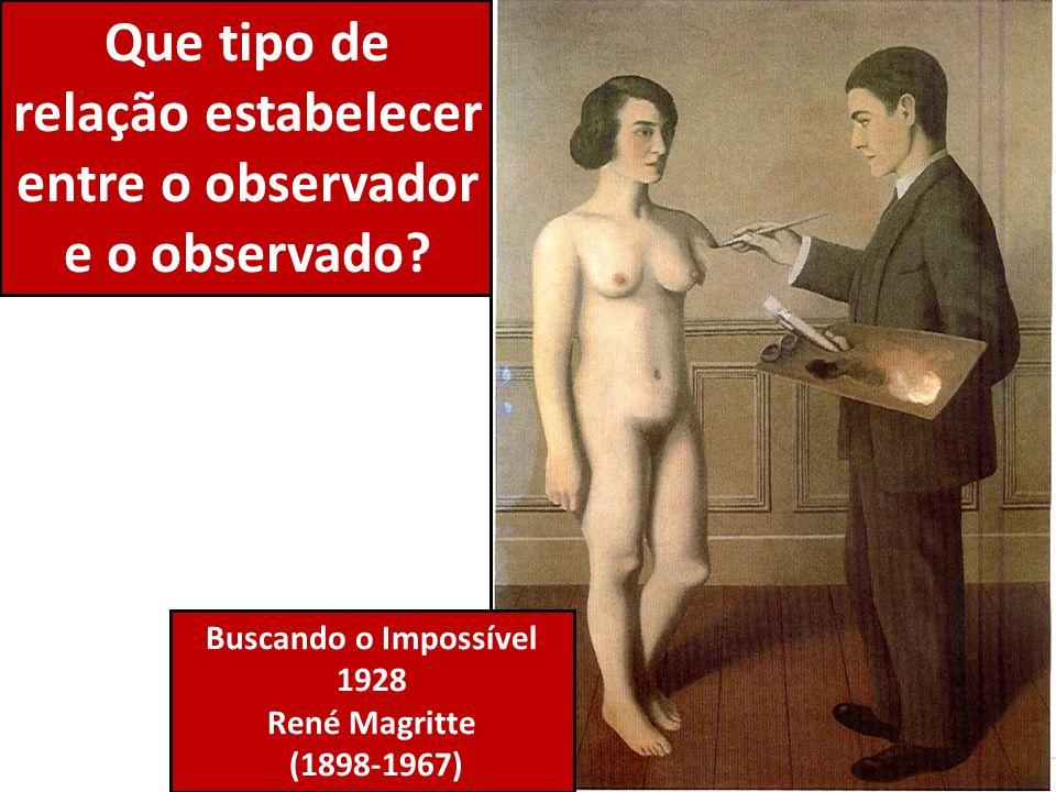 Que tipo de relação estabelecer entre o observador e o observado