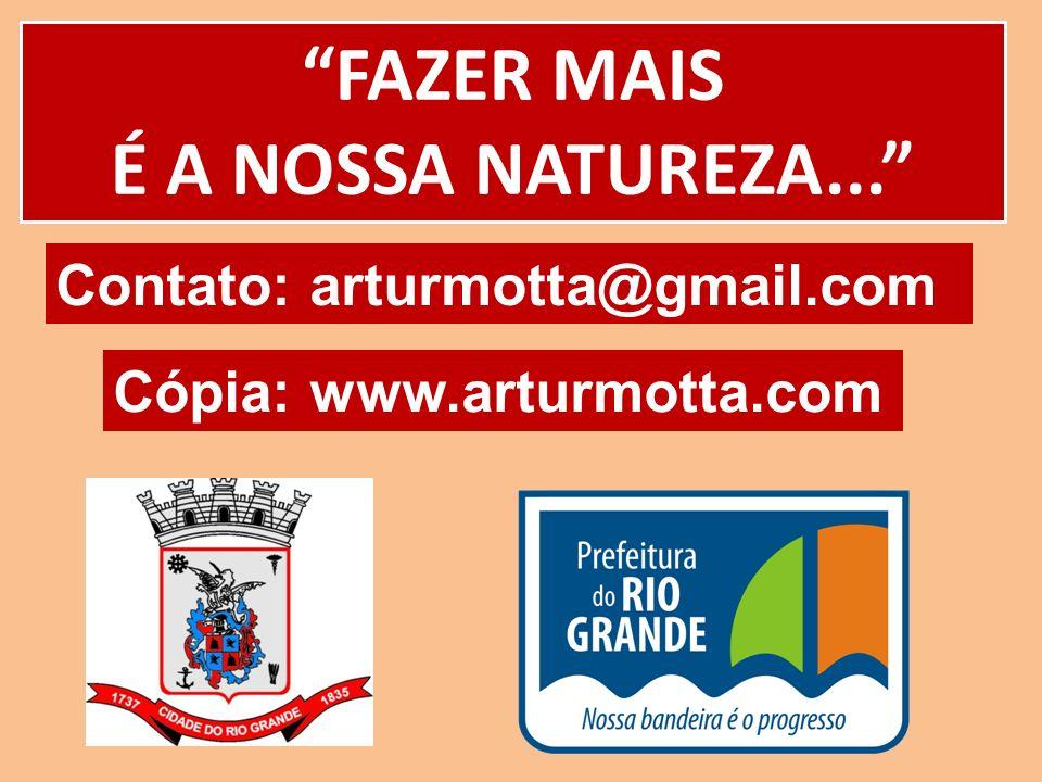FAZER MAIS É A NOSSA NATUREZA...