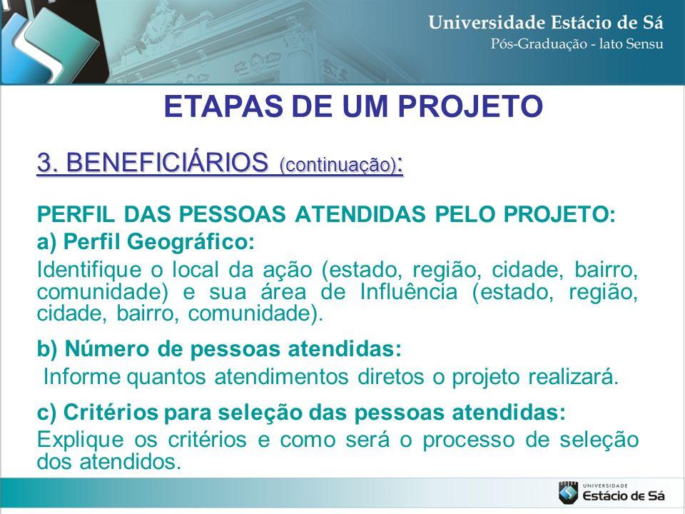 ETAPAS DE UM PROJETO 3. BENEFICIÁRIOS (continuação):