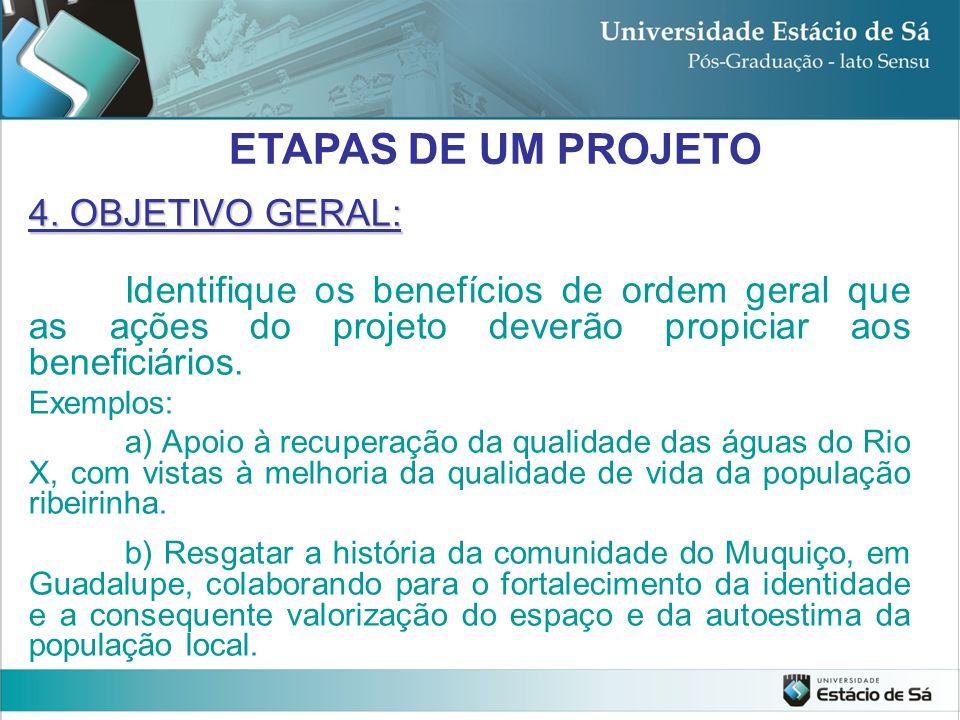 ETAPAS DE UM PROJETO 4. OBJETIVO GERAL: