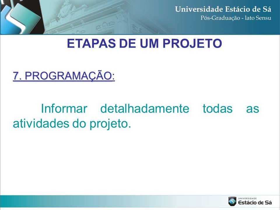 Informar detalhadamente todas as atividades do projeto.