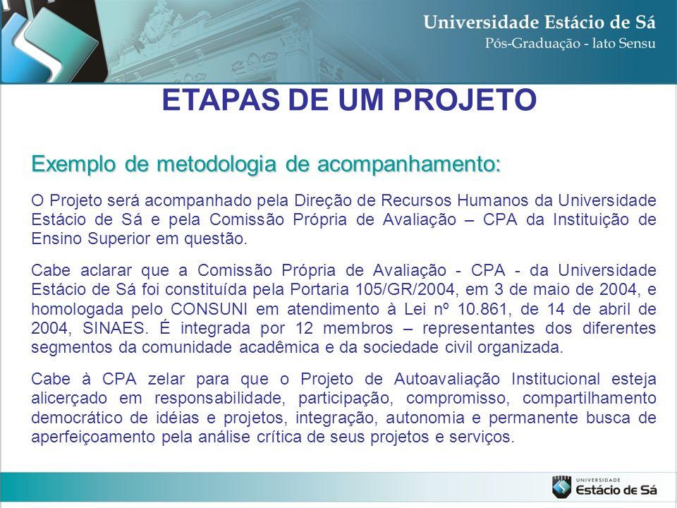 ETAPAS DE UM PROJETO Exemplo de metodologia de acompanhamento: