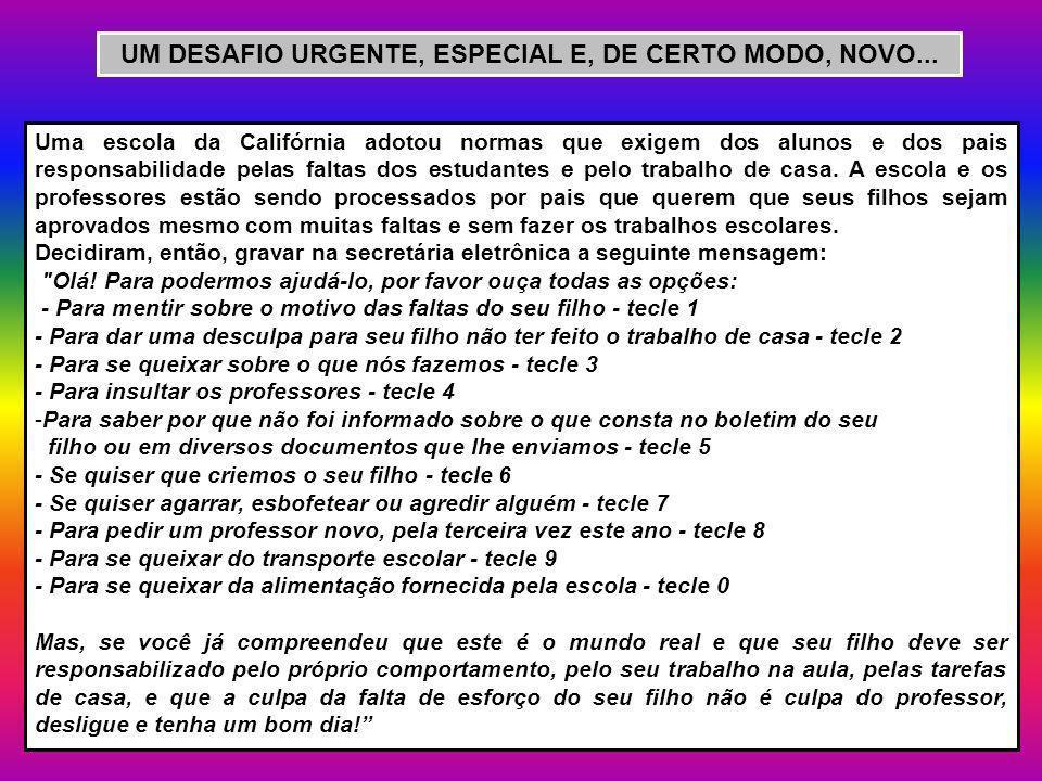 UM DESAFIO URGENTE, ESPECIAL E, DE CERTO MODO, NOVO...