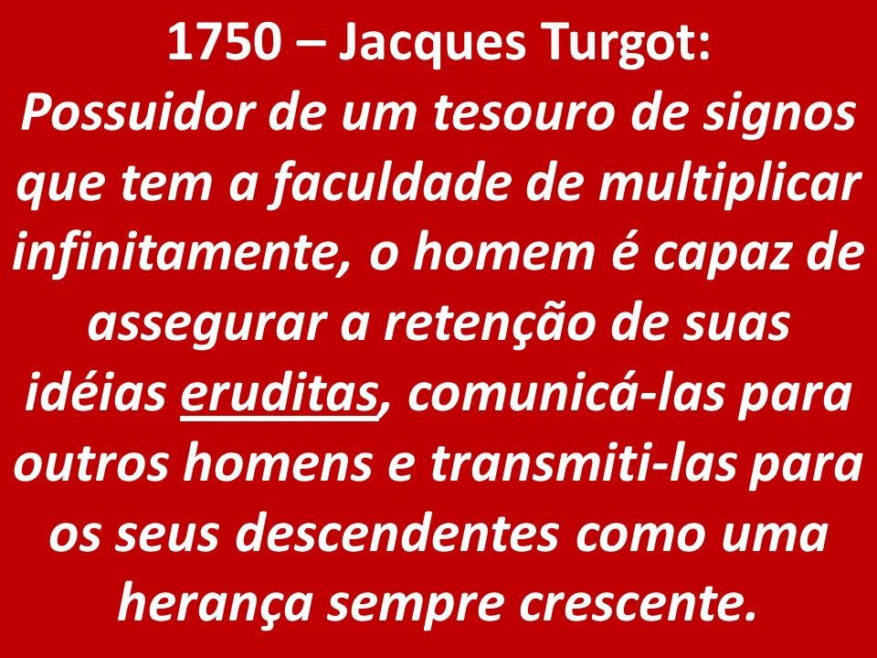 1750 – Jacques Turgot: